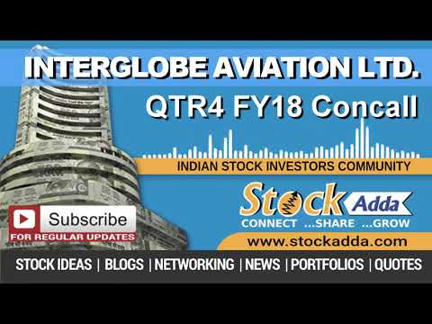Interglobe Aviation Ltd Investors Conference Call Qtr4 FY18