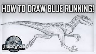 Tutorial - How to Draw Blue the Velociraptor Running - Jurassic World