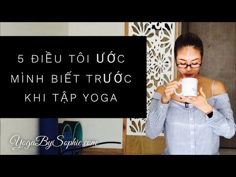 Yoga Tips: 5 điều TÔI ƯỚC MÌNH BIẾT trước khi tập YOGA  | YogaBySophie.com