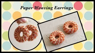 Quilling Paper Weaving Earrings / DIY / Paper Weaving / Boondoggling Earrings | Priti Sharma