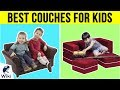 10 Best Couches For Kids 2019