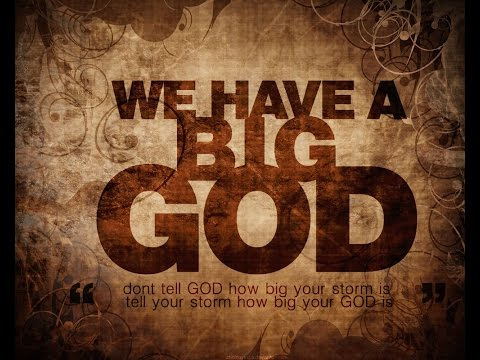 My GOD is so Big so Strong So Mighty