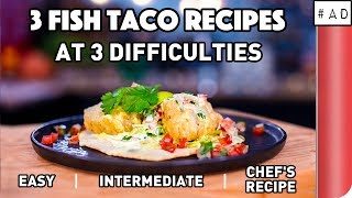 3 Fish Taco Recipes at 3 difficulties