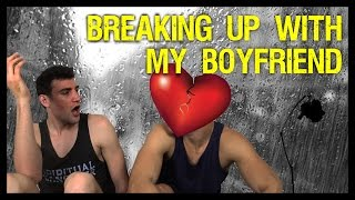 breaking up with my boyfriend   alx james