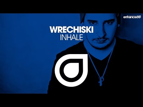 Wrechiski - Inhale [OUT NOW]