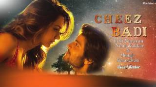 Cheez Badi Audio Full Song