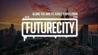 Syris - Along The Way ft. Ashley Apollodor