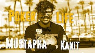 Mustapha Kanit - POKER LIFE