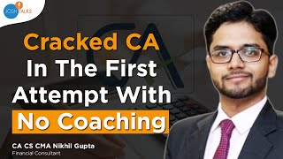 How The Power Of Never Settling Made Me Successful | CA CS CMA Nikhil Gupta | Josh Talks