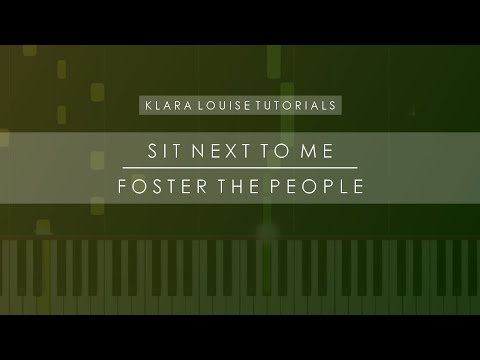 SIT NEXT TO ME   Foster The People Piano Tutorial