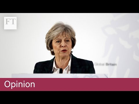 FT editor on May's Brexit plan | Opinion