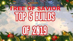 Top 5 builds in 2019 - Tree Of Savior
