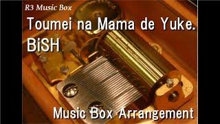 Gambar cover Toumei na Mama de Yuke./BiSH [Music Box]