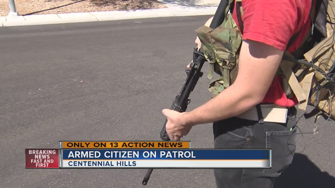 Armed citizen on patrol in Centennial Hills. ARRESTED FOR TERRORISM