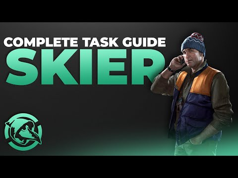 Complete Skier Task Guide | 12.6 - Escape from Tarkov