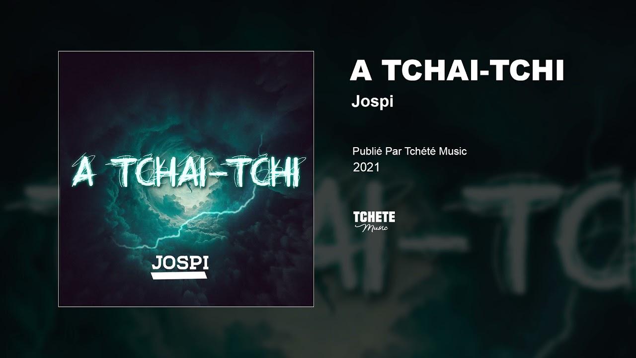 JOSPI - A TCHAI TCHI