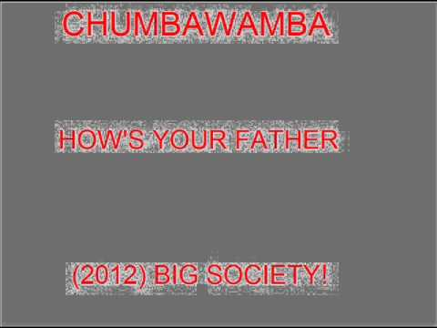 Chumbawamba how s your father