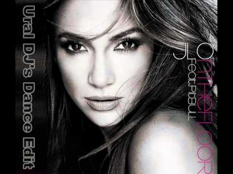 Jennifer Lopez & Pitbull - On the floor (Ural DJ's Dance Edit)