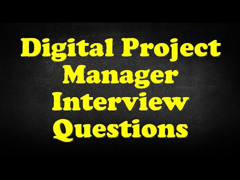 Digital Project Manager Interview Questions