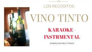 VINO TINTO - LOS RECODITOS (KARAOKE - INSTRUMENTAL)