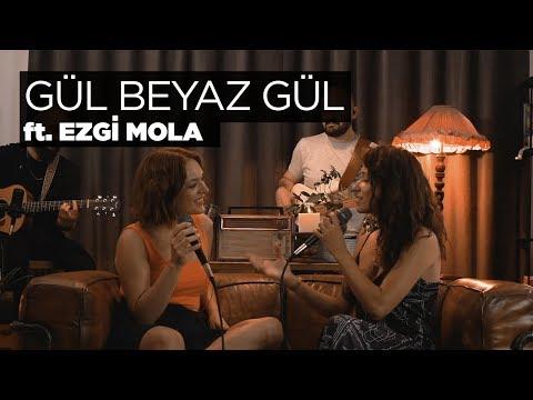 Zeynep Bastık ft. Ezgi Mola - Gül Beyaz Gül