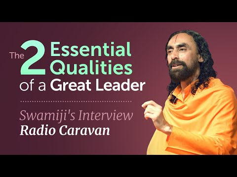 The 2 Essential Qualities of a Great Leader | Swami Mukundananda Interview with Radio Caravan