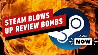 Steam Removing 'Off-Topic Review Bombs' - IGN Now