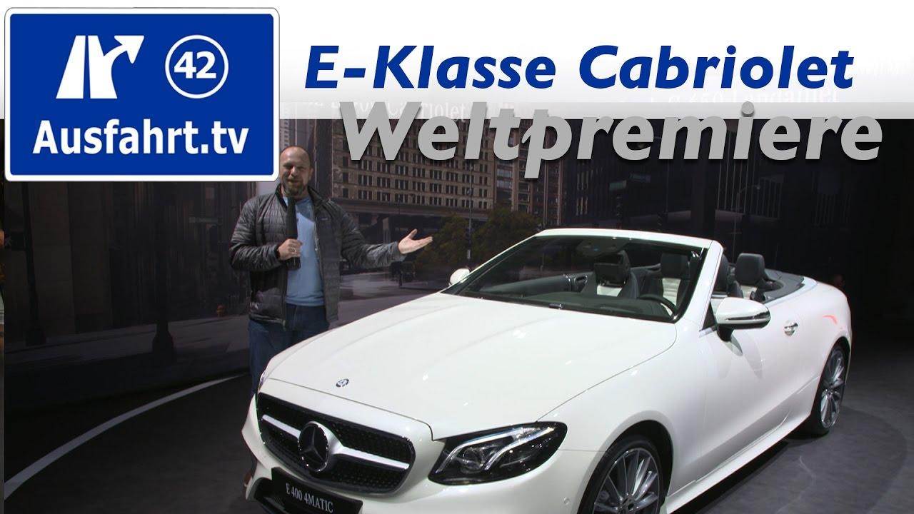 Weltpremiere Mercedes Benz E Klasse Cabriolet Genf 2017 Youtube