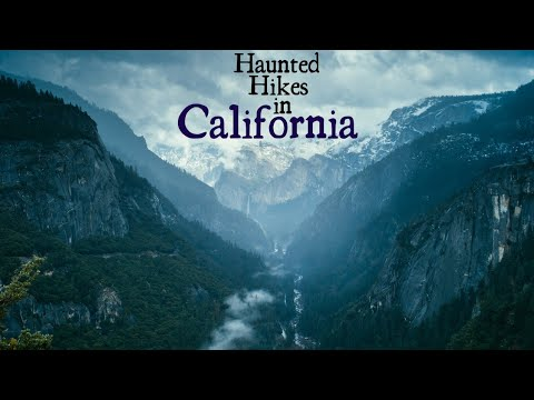 Haunted Hikes in California