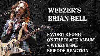 Weezer Brian Bell's favorite song on The Black Album + Weezer SNL episode reaction