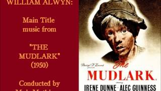 "William Alwyn: Main Title music from ""The Mudlark"" (1950)"