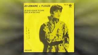 Jo Lemaire + Flouze - Je Suis Venue Te Dire Que Je M