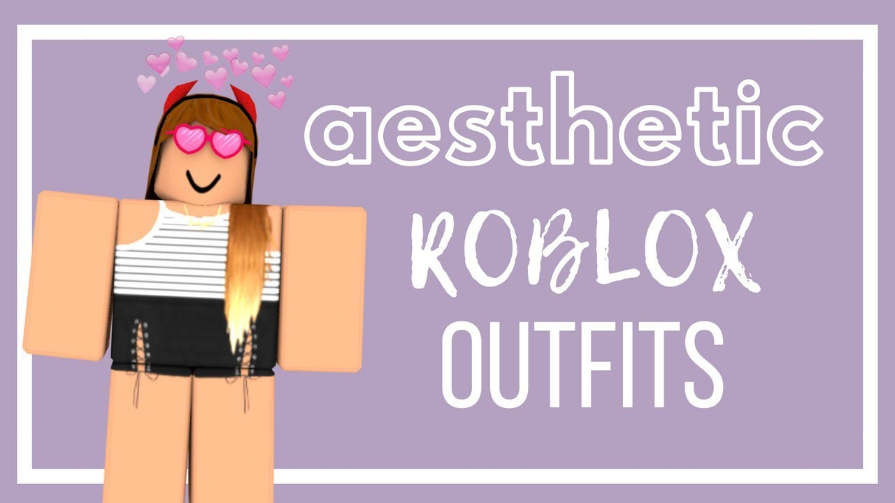 Asthetic Roblox Images Girl Aesthetic Roblox Outfits Girls Youtube