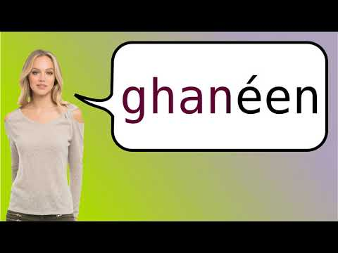 How to say 'Ghanaian' in French?