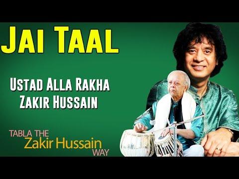 Jai Taal | Ustad Zakir Hussain, Ustad Alla Rakha (Album: Tabla - The Zakir Hussain Way)