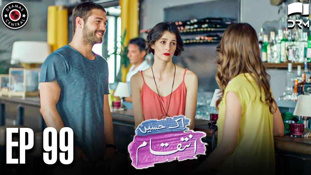 Ek Haseen Intiqam | Episode 99 | Sweet Revenge | Turkish Drama | Urdu Dubbing | RI1N