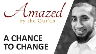 Amazed by the Quran with Nouman Ali Khan: A Chance to Change