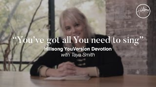 Download You've Got All You Need To Sing (YouVersion Devotional) - Taya Smith MP3 song and Music Video