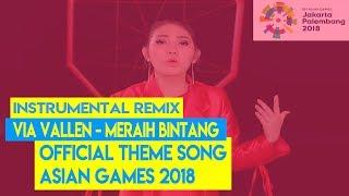 Meraih Bintang - Via Vallen | Instrumental remix (Official theme song Asian Games 2018)