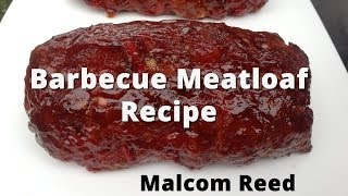 Smoked Meatloaf Recipe  How To BBQ Meatloaf  Barbecue Meatloaf