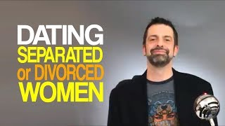 Dating Separated Or Divorced Women