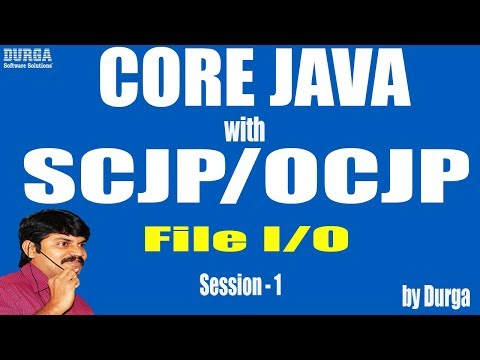 core-java-with-ocjp/scjp:-file-i/o-part-1||-introduction-||-file