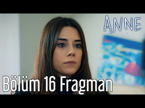 Anne 16.Bölüm Fragmanı