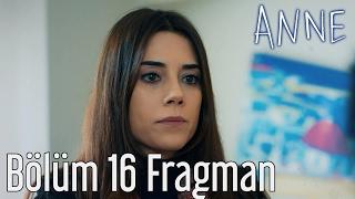 Anne 16. Bölüm Fragman