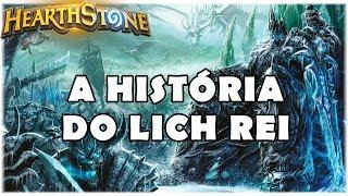 HEARTHSTONE - A HISTÓRIA DO LICH REI!
