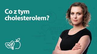 Co z tym cholesterolem? | Joanna Zawadzka | Porady dietetyka klinicznego