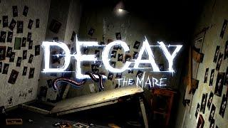 Decay: The Mare - КВЕСТ ХОРРОР?