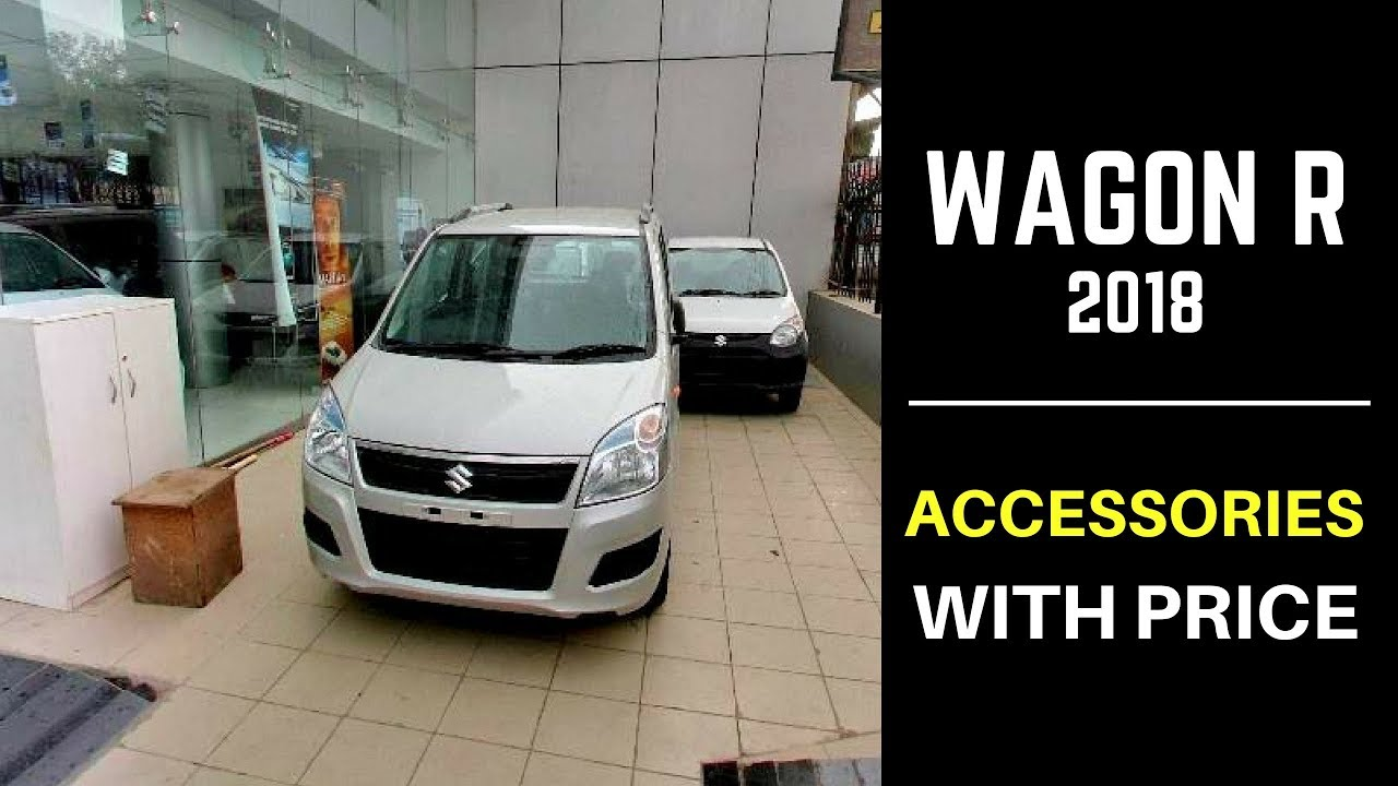 Accessories for 2018 wagon r vxi lxi with prices hindi ujjwal saxena