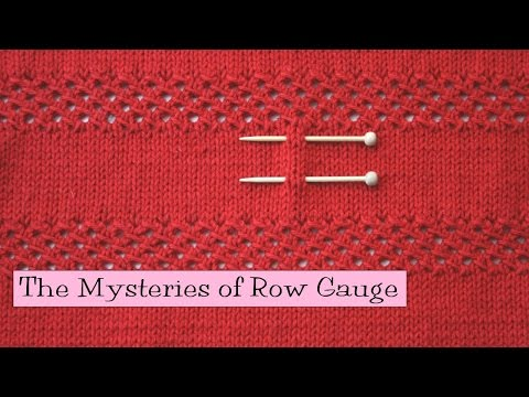 Knitting Help - The Mysteries of Row Gauge