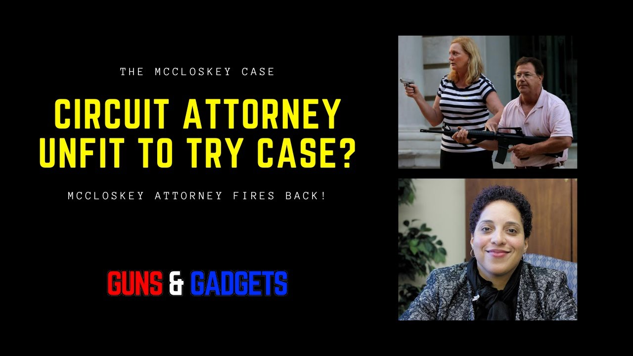 McCloskey Case Update: Circuit Attorney Unfit To Try Case?